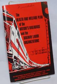 image of The Health and welfare plan of the nation's railroads and the railway labor organizations: as described in group policy contract GA-23000 as amended effective January 1, 1979