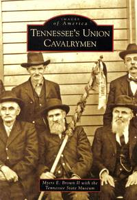 Tennessee\'s Union Cavalrymen (Images of America: Tennessee)