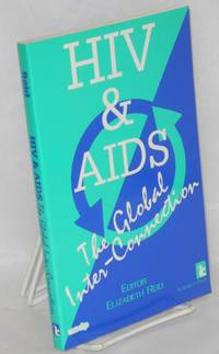 HIV & AIDS; the global inter-connection by  Elizabeth Reid - Paperback - First Edition - 1995 - from Bolerium Books Inc., ABAA/ILAB (SKU: 127055)