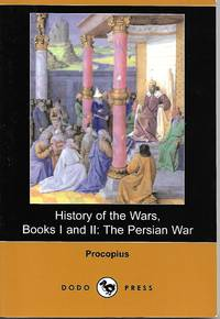 History of the Wars, Books I and II: The Persian War (Dodo Press)