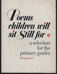 image of POEMS CHILDREN WILL SIT STILL FOR A Selection for the Primary Grades