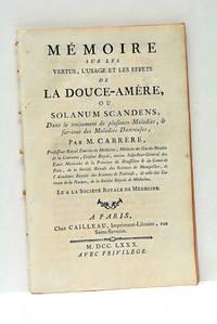 Mémoire sur les Vertus, l'Usage et les Effets de la Douce-Amère ou Solanum...
