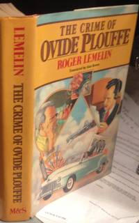 The Crime of Ovide Plouffe. Translated by Alan Brown by  Roger Lemelin - First edition in English - 1984 - from Steven Temple Books ABAC / ILAB (SKU: 49035)