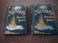 """FARTHEST NORTH: Being the Record of a Voyage of Exploration of the Ship """"Fram"""" 1893-96 and of a Fifteen Month's Sleigh Journey By Dr Nansen and Lieut Johnsen with an appendix by Otto Sverdrup Captain of the Fram"""