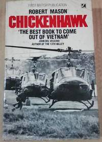 Chickenhawk by  Robert Mason - Paperback - 1986 - from SEATE SERVICES and Biblio.co.uk
