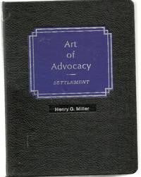 Art of Advocacy: Settlement by  Henry G Miller - Hardcover - 2/1/1994 - from BayShore Books LLC and Biblio.com