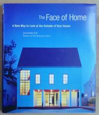 The Face of Home A New Way to Look at the Outside of Your House