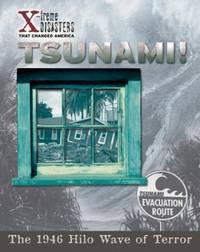 Tsunami! : The 1946 Hilo Wave of Terror