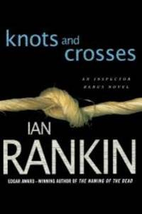 image of Knots and Crosses: An Inspector Rebus Novel (Inspector Rebus Novels)