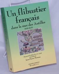 image of Un Flibustier Français dans la Mer des Antilles, 1618-1620: Manuscrit du début du XVIIe siècle