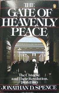 image of The Gate of Heavenly Peace: The Chinese and Their Revolution