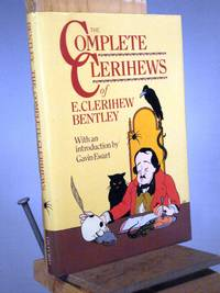 Complete Clerihews: E. Clerihew Bentley