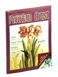 Porcelain Artist [Magazine] July / August [Aug.] 1986: Amaryllis by  et  Alice Nash; al - First Edition - 1986 - from RareNonFiction.com and Biblio.com