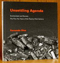 Unsettling Agenda: Environment and Society, The First Ten Years of the Twenty-First Century