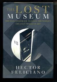 image of The Lost Museum: the Nazi Conspiracy to Steal the World's Greatest Works of Art