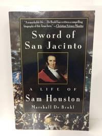 Sword of San Jacinto:: A Life of Sam Houston