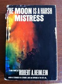 Moon Is a Harsh Mistress, The by  Robert A Heinlein - First edition - 1966 - from Uncommon Sense (SKU: 00003)