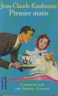 Premier matin: Comment naît une histoire d'amour