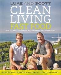 Clean Living Fast Food by  Scott  Luke & Gooding - Paperback - 2014 - from Books for Cooks (SKU: 9780733632372-1)