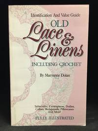 image of Old Lace & Linens; Including Crochet; An Identification and Value Guide