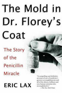 image of The Mold in Dr. Florey's Coat: The Story of the Penicillin Miracle