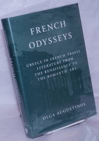 image of French Odysseys; Greece in French Travel Literature from the Renaissance to the Romantic Era