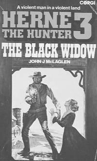 Herne the Hunter 3: The Black Widow by  John J McLaglen - Paperback - First Paperback Edition - 1977 - from Farrellbooks (SKU: 003841)