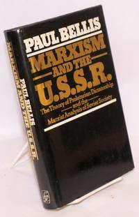 Marxism and the U.S.S.R. the theory of proletarian dictatorship and the Marxist analysis of Soviet society