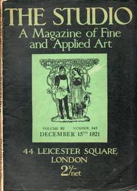 The Studio - Volume 82 Number 345 - December 15 1921 by Geoffrey Holme - 1921 - from Don Wood Bookseller (SKU: 5126)