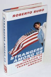 Strangers among us; how Latino immigration is transforming America