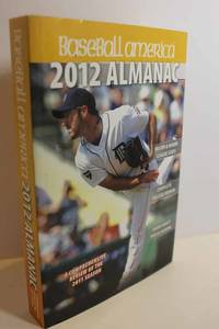 Baseball America 2012 Almanac; a Comprehensive Review of the 2011 Season  Please Note: Our Cover May Not Match Amazon's Image