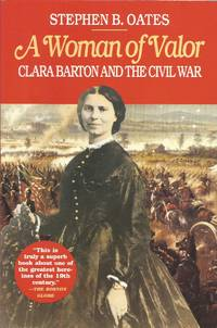 A Woman of Valor, Clara Barton and the Civil War.