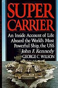 Super Carriers, an Inside Account of Life Aboard the World's Most Powerful Ship, the Uss John F Kennedy