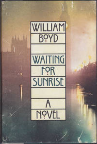 Waiting for Sunrise: A Novel by William Boyd - April 2012