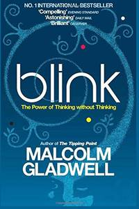 image of Blink: The Power of Thinking Without Thinking by Malcolm Gladwell