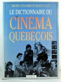 Le Dictionnaire Du Cinema Quebecois by  Louise  Marcel;Carriere - Paperback - 1988 - from Pinacle Books and Biblio.com