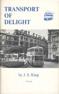 Transport of Delight - The Bradford Trolleybus 1911 to 1972