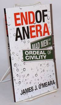End of an Era: Mad Men and the Ordeal of Civility