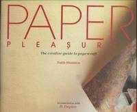 Paper pleasures ;  The creative guide to papercraft  The creative guide to  papercraft