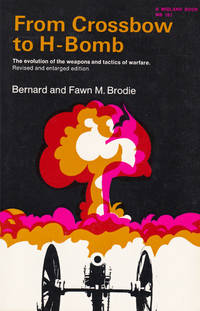 From Crossbow to H-Bomb (Midland Book, MB 161) by Bernard Brodie - Paperback - First Midland Edition - 1973 - from 3 R's Books and Antiques (SKU: R202)