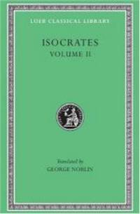 Isocrates II: On the Peace. Areopagiticus. Against the Sophists. Antidosis. Panathenaicus (Loeb Classical Library, No. 229) (English and Greek Edition) by Isocrates - Hardcover - 2003-04-01 - from Books Express (SKU: 0674992520n)