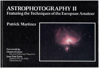 Astrophotography II: Featuring the Techniques of the European Amateur