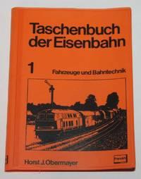 Taschenbuch der Eisenbahn 1. Fahrzeuge und Bahntechnik