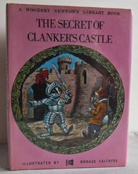 The Secret of Clanker's Castle (A Woodsey Newtown Library Book)