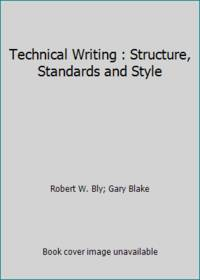 image of Technical Writing : Structure, Standards and Style
