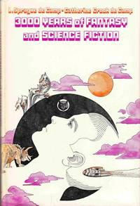3000 Years of Fantasy and Science Fiction by  L. Sprague & Catherine Crook De Camp - 1st Edition - 1972 - from Sweet Beagle Books and Biblio.co.uk