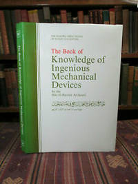 image of The Book of Knowledge of Ingenious Mechanical Devices.  (One Hundred Great Books of Islamic Civilization:  Applied Science and Technology)