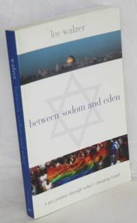Between Sodom and Eden; a gay journey through today's changing Israel