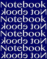 Notebook Not Ebook Unruled Notebook with 120 pages: Unruled notebook with 120 blank pages....
