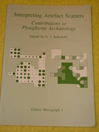 Interpreting Artefact Scatter, Contributions to Ploughzone Archaeology, Monograph no.4.